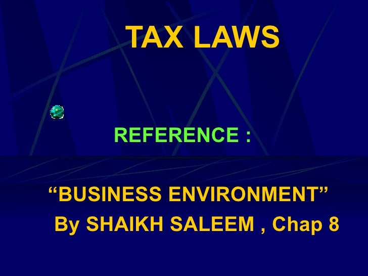 "TAX LAWS REFERENCE :  "" BUSINESS ENVIRONMENT""  By SHAIKH SALEEM , Chap 8"