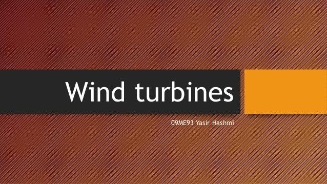 Wind turbines        09ME93 Yasir Hashmi
