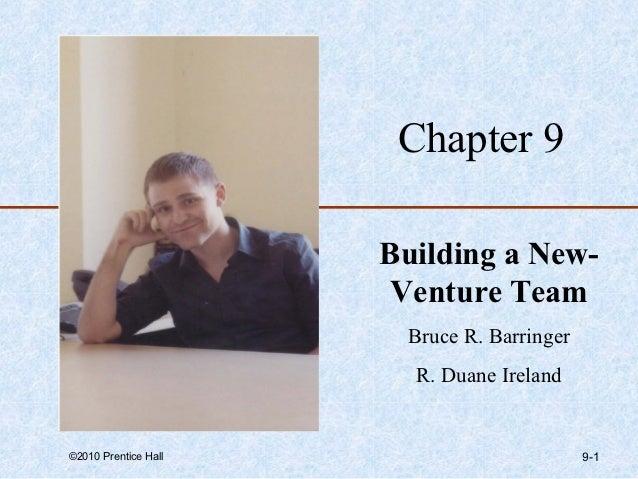 Chapter 9                      Building a New-                       Venture Team                       Bruce R. Barringer...