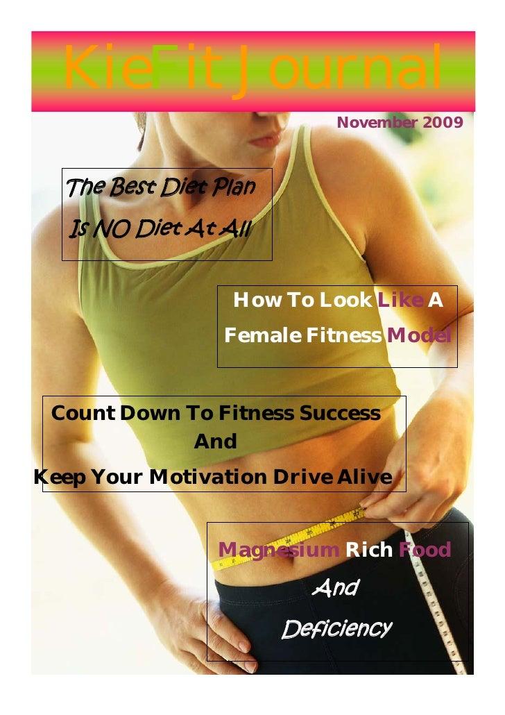 KieFit Journal                             November 2009      The Best Diet Plan    Is NO Diet At All                     ...