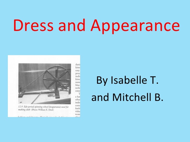 Dress and Appearance By Isabelle T. and Mitchell B.