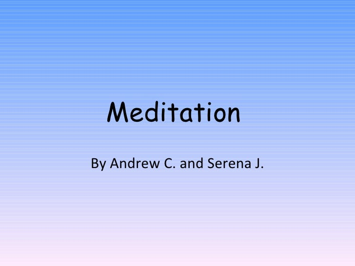 Meditation  By Andrew C. and Serena J.