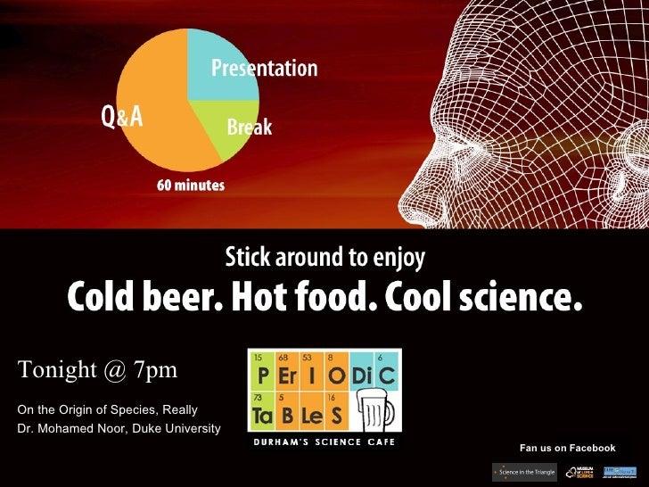 Tonight @ 7pm On the Origin of Species, Really Dr. Mohamed Noor, Duke University Fan us on Facebook