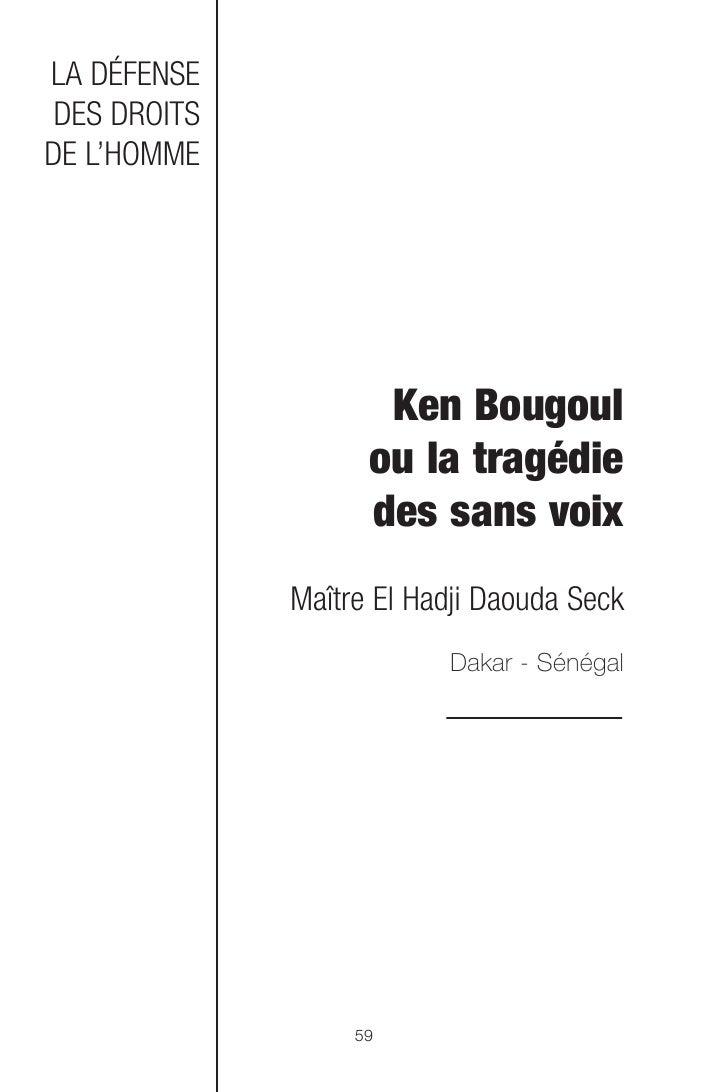 LA DÉFENSE DES DROITSDE L'HOMME                     Ken Bougoul                    ou la tragédie                    des s...