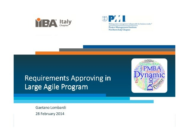 Requirements Approving in Large Agile Program Gaetano Lombardi 28 February 2014