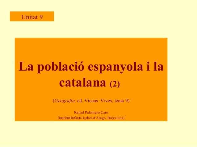 TEMA 9. La població a Espanya i Catalunya (2). GEOGRAFIA (2n BATXILLERAT)