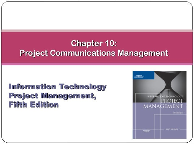 Chapter 10:Chapter 10: Project Communications ManagementProject Communications Management Information TechnologyInformatio...