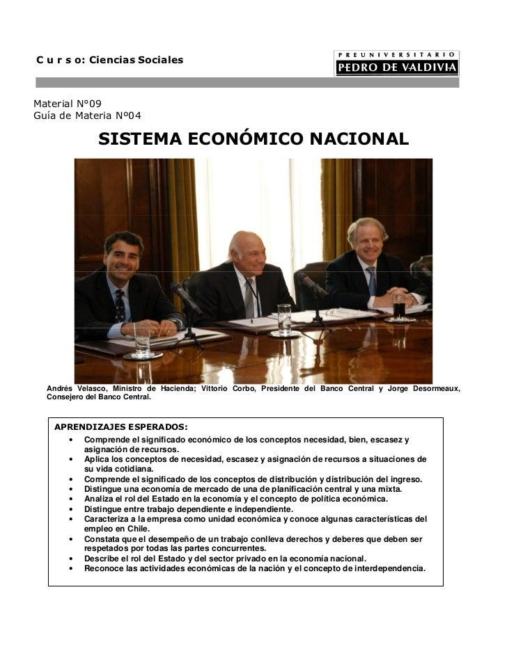 C u r s o: Ciencias SocialesMaterial N°09Guía de Materia Nº04              SISTEMA ECONÓMICO NACIONAL  Andrés Velasco, Min...