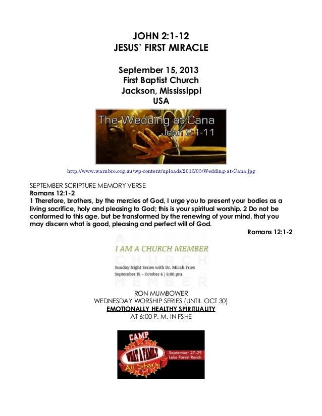 JOHN 2:1-12 JESUS' FIRST MIRACLE September 15, 2013 First Baptist Church Jackson, Mississippi USA http://www.warnbro.org.a...