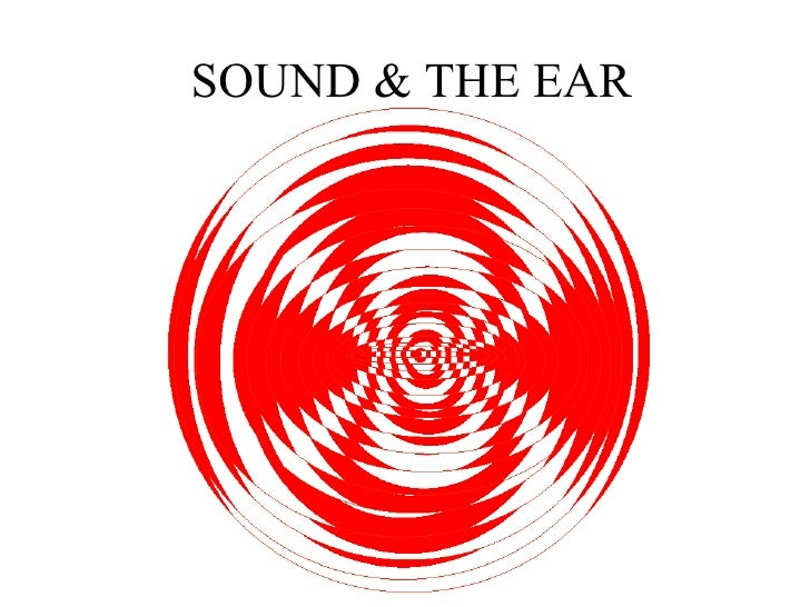 SOUND & THE EAR