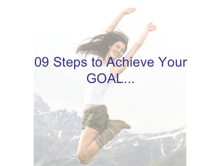 09 Steps to Achieve Your GOAL...