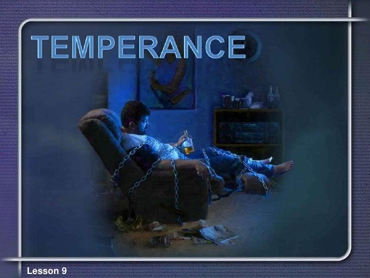TEMPERANCE<br />Lesson 9 <br />