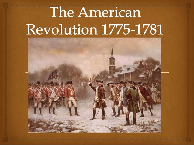 the american revolution 1775 1781 powerpoint for all lessons!