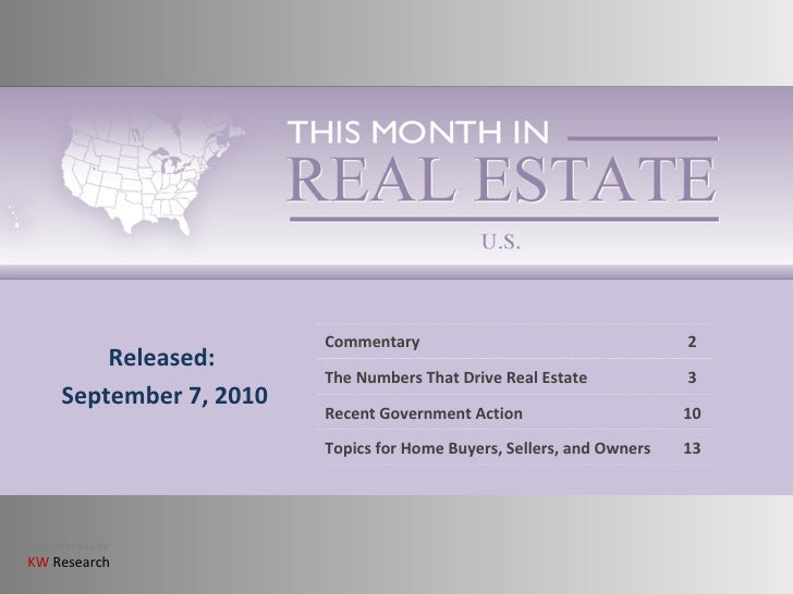 Released: September 7, 2010 Commentary 2 The Numbers That Drive Real Estate 3 Recent Government Action 10 Topics for Home ...