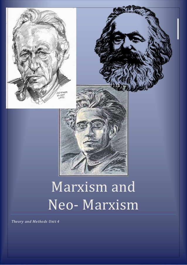 Marxism and Neo- Marxism Theory and Methods Unit 4