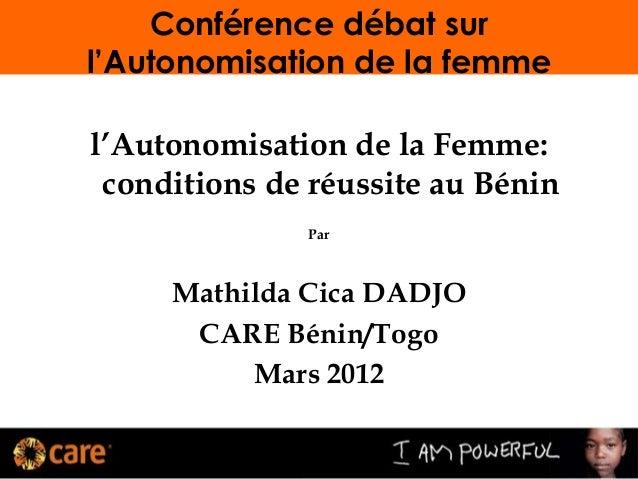 Conférence débat sur l'Autonomisation de la femme l'Autonomisation de la Femme: conditions de réussite au Bénin Par Mathil...
