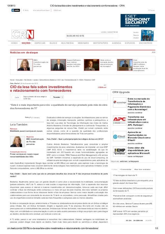 13/08/13 CIO da Iesa fala sobre investimentos e relacionamento com fornecedores - CRN crn.itweb.com.br/33379/cio-da-iesa-f...