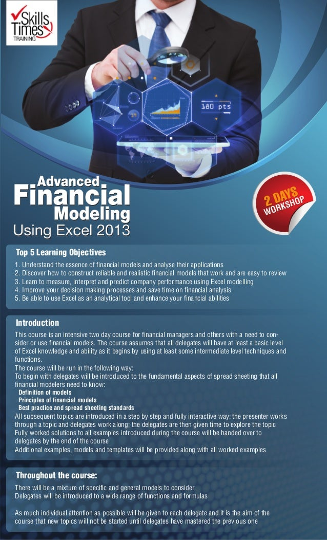 advanced modelling in finance Can't make it to a workshop enrol in the online version of the financial modelling course, and start straight away complete the course at your own pace this course is part of the.