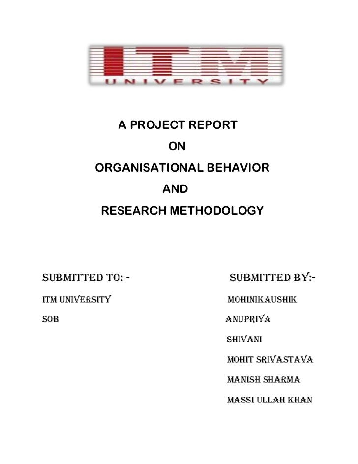 A PROJECT REPORT                       ON          ORGANISATIONAL BEHAVIOR                      AND           RESEARCH MET...