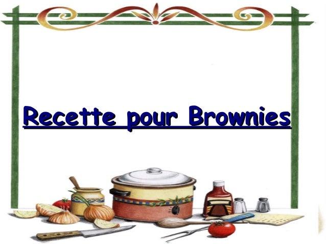 Recette pour BrowniesRecette pour Brownies