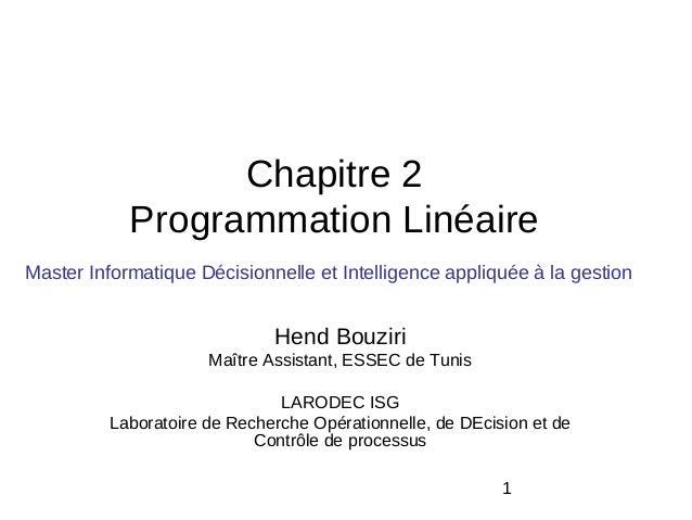 Chapitre 2            Programmation LinéaireMaster Informatique Décisionnelle et Intelligence appliquée à la gestion      ...