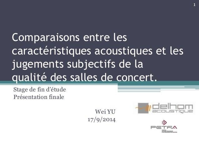 Comparaisons entre les caractéristiques acoustiques et les jugements subjectifs de la qualité des salles de concert. Stage...