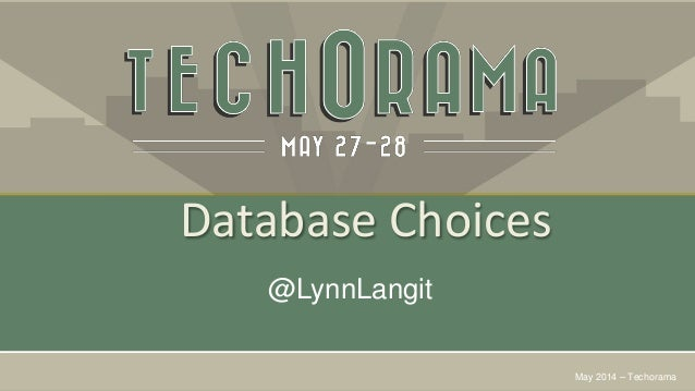 Database Choices @LynnLangit May 2014 – Techorama
