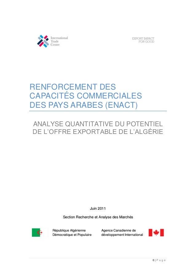 0 | P a g e RENFORCEMENT DES CAPACITÉS COMMERCIALES DES PAYS ARABES (ENACT) ANALYSE QUANTITATIVE DU POTENTIEL DE L'OFFRE E...