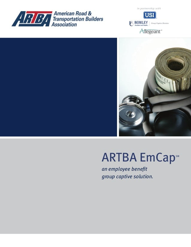 ARTBA EmCapSM an employee benefit group captive solution. in partnership with SM