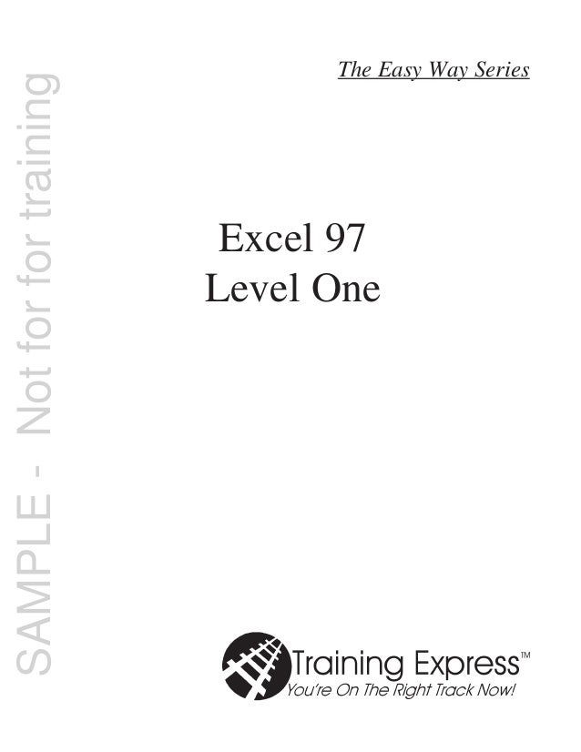 Excel 97 Level One The Easy Way Series SAMPLE-Notforfortraining