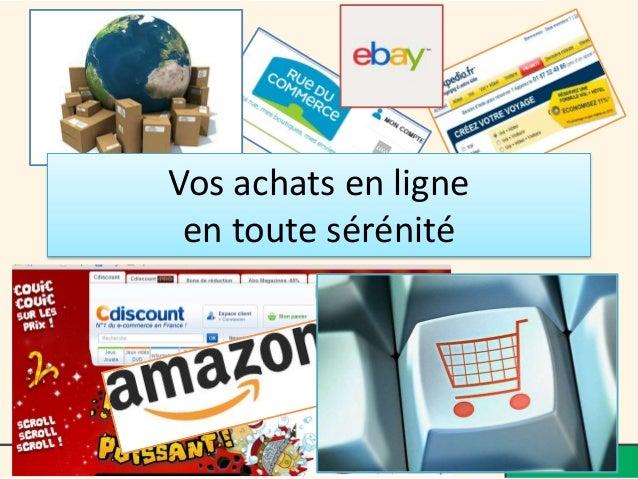 Vos achats en ligne en toute sérénité