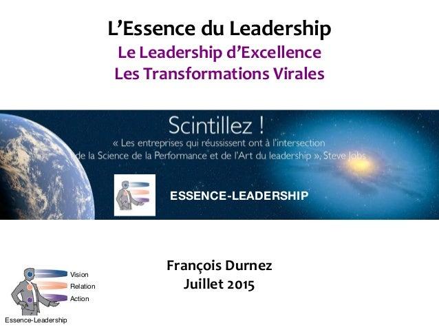 L'Essence  du  Leadership Le  Leadership  d'Excellence   Les  Transformations  Virales François  Durnez ...