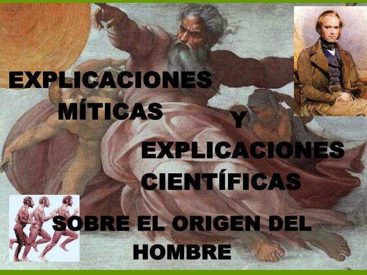 SOBRE EL ORIGEN DEL HOMBRE EXPLICACIONES MÍTICAS Y EXPLICACIONES CIENTÍFICAS