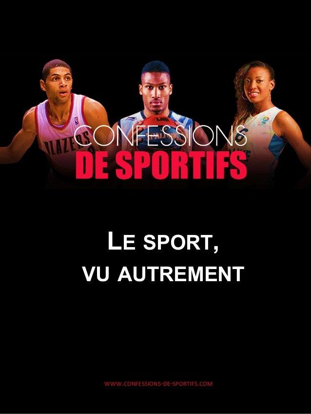 WWW.CONFESSIONS-‐DE-‐SPORTIFS.COM   LE SPORT, VU AUTREMENT