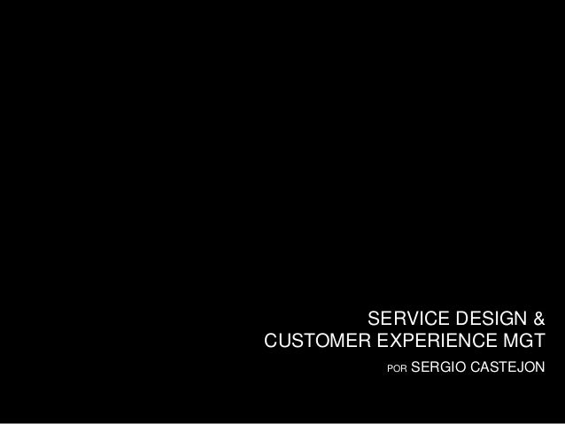 SERVICE DESIGN & CUSTOMER EXPERIENCE MGT POR SERGIO CASTEJON