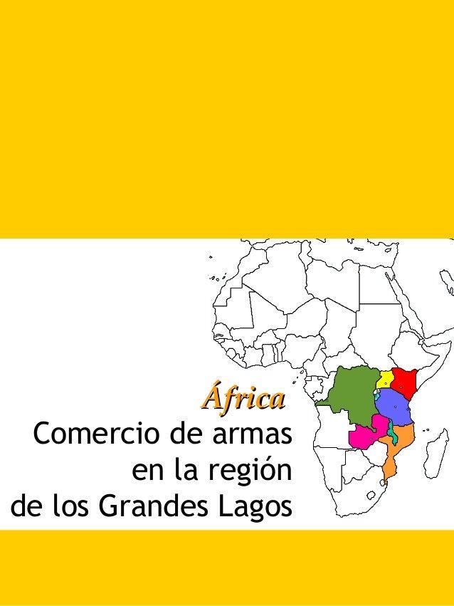 ÁfricaÁfrica Comercio de armas en la región de los Grandes Lagos