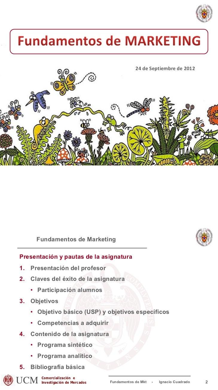 24deSeptiembrede2012     Fundamentos de MarketingPresentación y pautas de la asignatura1. Presentación del profesor2. ...