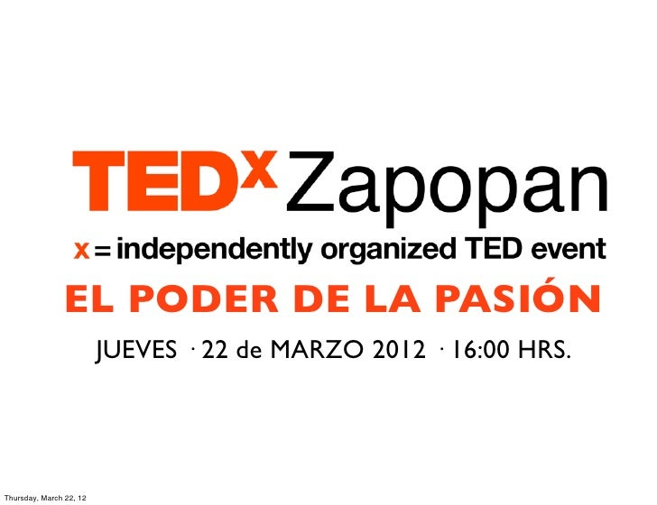 EL PODER DE LA PASIÓN                         JUEVES · 22 de MARZO 2012 · 16:00 HRS.Thursday, March 22, 12