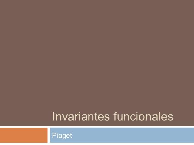 Invariantes funcionales Piaget