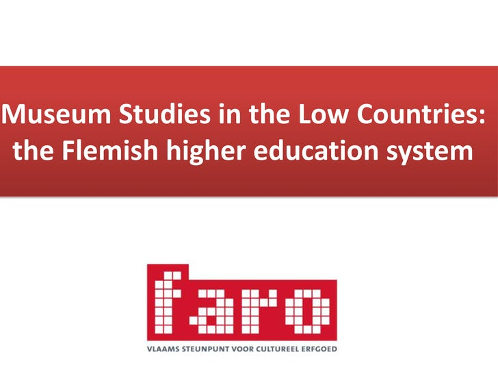Museum Studies in the Low Countries: the Flemishhighereducation system<br />