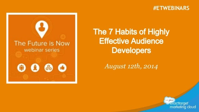 The 7 Habits of Highly Effective Audience Developers August 12th, 2014 #ETWEBINARS