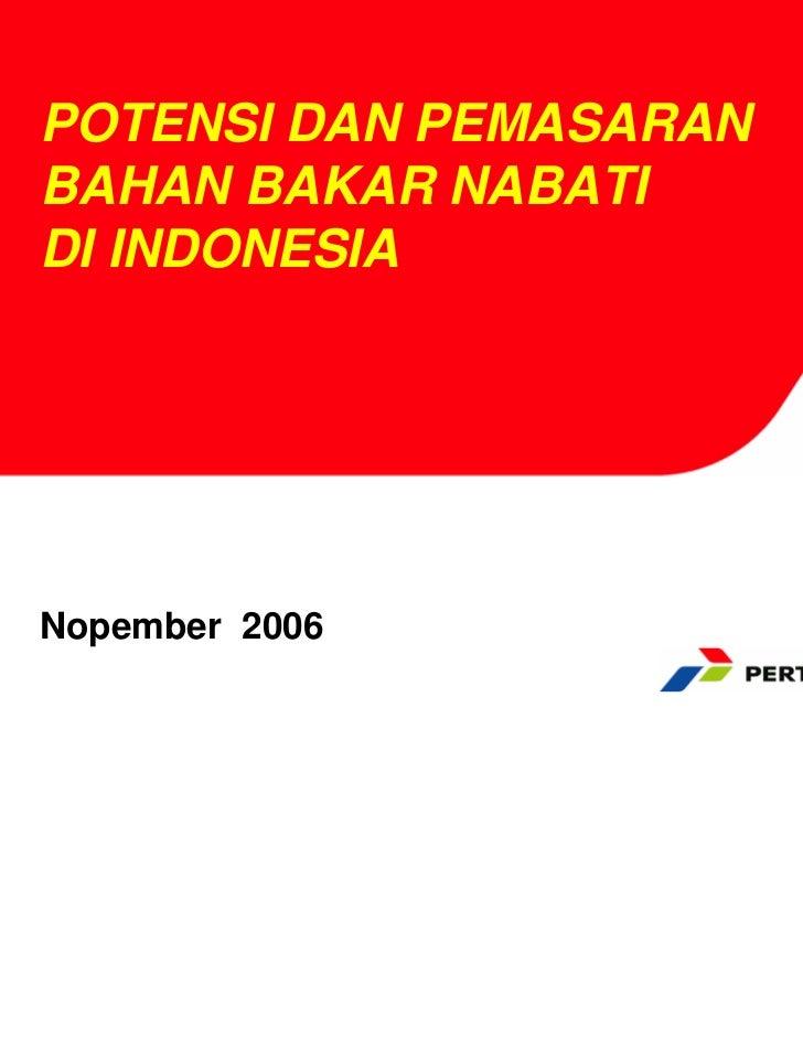 POTENSI DAN PEMASARANBAHAN BAKAR NABATIDI INDONESIANopember 2006
