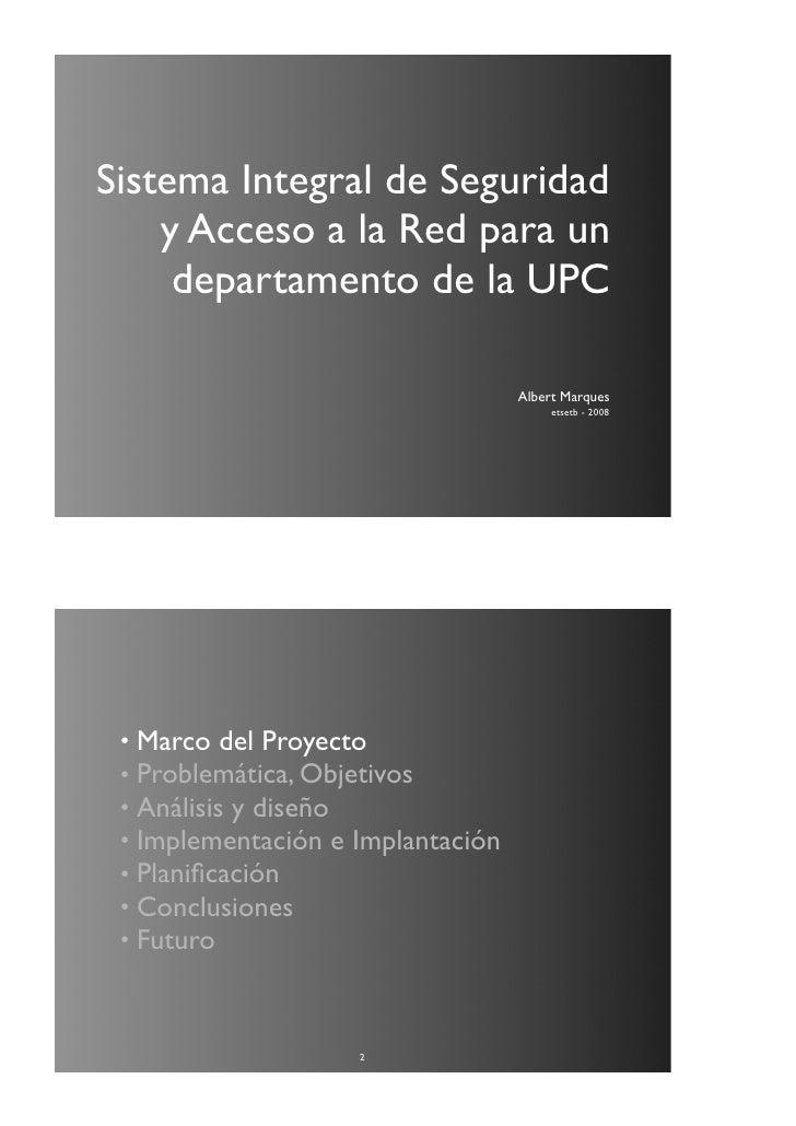 Sistema Integral de Seguridad     y Acceso a la Red para un      departamento de la UPC                                   ...