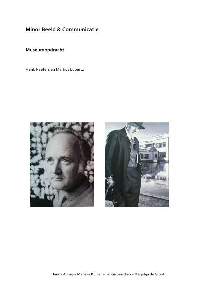 Minor Beeld & CommunicatieMuseumopdrachtHenk Peeters en Markus Lupertz             Hanna Annaji – Mariska Kuiper – Felicia...