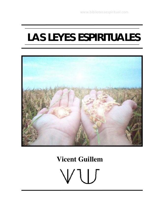 LAS LEYES ESPIRITUALES Vicent Guillem www.bibliotecaespiritual.com