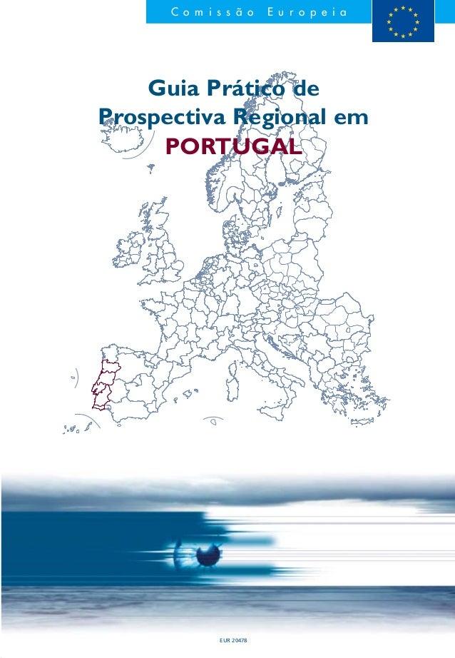 C o m i s s ã o E u r o p e i a Research Directorate-General Guia Prático de Prospectiva Regional em PORTUGAL SERVIÇO DAS ...