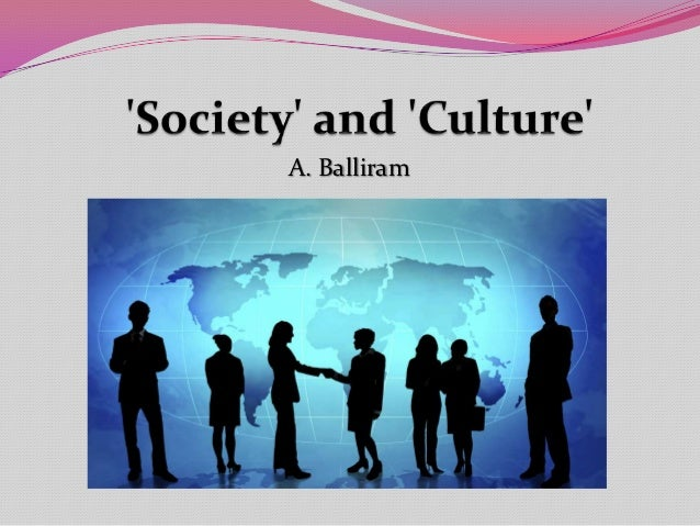 'society' and 'culture'