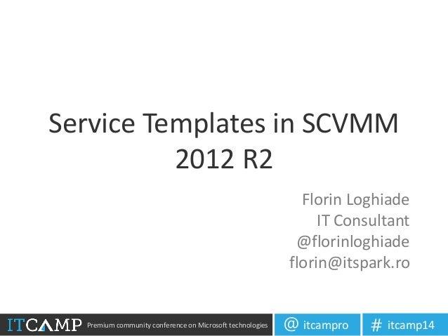 Service Templates in SCVMM 2012 R2 (Florin Loghiade)