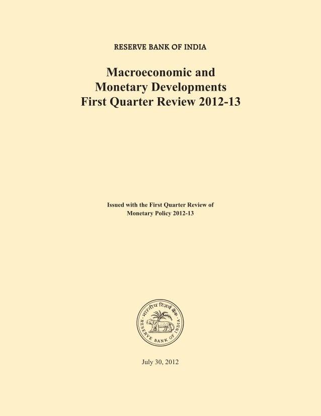 Macroeconomic andMonetary DevelopmentsFirst Quarter Review 2012-13Reserve Bank of IndiaMumbai