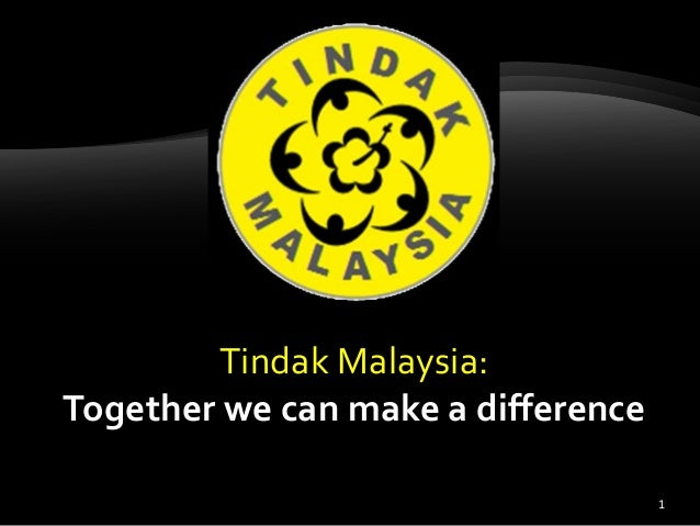 1 Tindak Malaysia: Together we can make a difference